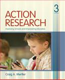 Action Research : Improving Schools and Empowering Educators, Mertler, Craig A., 1412988896