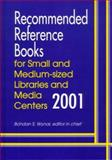 Recommended Reference Books for Small and Medium-Sized Libraries and Media Centers, 2001, Wynar, Bohdan S., 1563088894