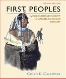 First Peoples : A Documentary Survey of American Indian History, Calloway, Colin G., 0312398891