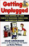Getting Unplugged, Joan Anderson and Robin Wilkins, 0471178896