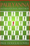 Paulyanna International Rent-Boy, Paul Lovell, 1493548891