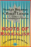 Roots of Radicalism : Jews, Christians, and the Left, Rothman, Stanley and Lichter, S. Robert, 156000889X