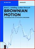 Brownian Motion : An Introduction to Stochastic Processes, Schilling, René L. and Partzsch, Lothar, 3110278898
