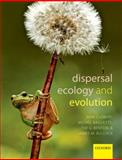 Dispersal Ecology and Evolution, Jean Clobert, Michel Baguette, Tim G. Benton, James M. Bullock, 019960889X