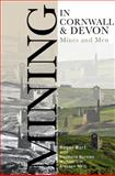 Mining in Devon and Cornwall : Mines and Men, Burt, Roger and Neill, Alasdair, 085989889X