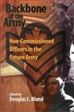 Backbone of the Army : Non-Commissioned Officers in the Future Army, Queen's University Staff, 0889118892
