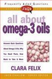 All about Omega-3 Oils, Clara Felix, 0895298899