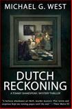 Dutch Reckoning, Michael G. West, 1492308897