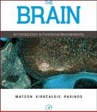 The Brain : An Introduction to Functional Neuroanatomy, Watson, Charles and Kirkcaldie, Matthew, 012373889X