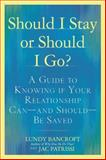 Should I Stay or Should I Go?, Lundy Bancroft and Jac Patrissi, 042523889X