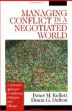 Managing Conflict in a Negotiated World : A Narrative Approach to Achieving Productive Dialogue and Change, Kellett, Peter M. and Dalton, Diana G., 0761918892