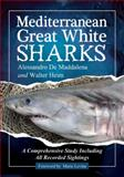 Mediterranean Great White Sharks, Alessandro De Maddalena and Walter Heim, 0786458895