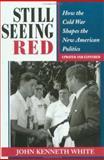 Still Seeing Red, John Kenneth White, 0813318890