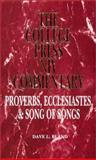 College Press NIV Commentary : Proverbs, Ecclesiastes, Song of Solomon, Bland, Dave, 0899008895