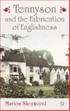 Tennyson and the Fabrication of Englishness, Sherwood, Marion, 1137288892