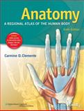 Anatomy : A Regional Atlas of the Human Body, Carmine D. Clemente PhD, 1582558892