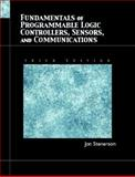 Fundamentals of Programmable Logic Controllers, Sensors, and Communications, Stenerson, Jon, 013061890X