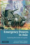 Emergency Powers in Asia : Exploring the Limits of Legality, , 052176890X