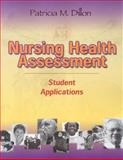 Nursing Health Assessment : Student Applications, Dillon, Patricia M., 080360890X