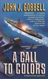A Call to Colors, John Gobbell, 0891418903
