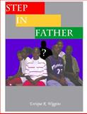 The Step-in Father, Enrique R. Wiggins, 0978948904