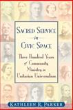 Sacred Service in Civic Space, Parker, Kathleen, 0979558905