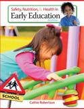 Safety, Nutrition and Health in Early Education, Cathie Robertson, 1305088905