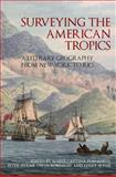 Surveying the American Tropics : A Literary Geography from New York to Rio, , 1846318904