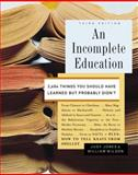 An Incomplete Education, Judy Jones and William Wilson, 0345468902