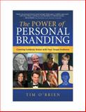 The Power of Personal Branding : Creating Celebrity Status with Your Target Audience, O'Brien, Tim, 0971458901