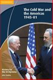 History for the IB Diploma: the Cold War and the Americas 1945-1981, John Stanley, 1107698901