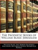 The Prophetic Books of William Blake, William Blake and Eric Robert Dalrymple Maclagan, 114101890X
