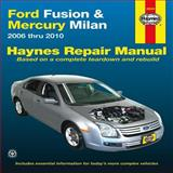 Ford Fusion and Mercury Milan, 2006 Thru 2010, Haynes Editors, 1563928906