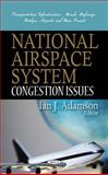 National Airspace System : Congestion Issues, Adamson, Ian J., 161761890X