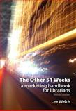 The Other 51 Weeks : A Marketing Handbook for Librarians, Welch, Lee, 1876938900