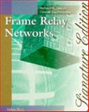 Frame Relay Networks : Specifications and Implementations, Black, Ulysses D., 0070068909