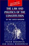 The Law and Politics of the British Constitution, Woodhouse, Patrick and Madgwick, Peter J., 0133428907