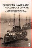 European Navies and the Conduct of War, Alfaro-Zaforteza, Carlos and Faulkner, Marcus, 0415678900