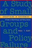 Groupthink in Government : A Study of Small Groups and Policy Failure, 't Hart, Paul, 0801848903