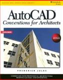 AutoCAD Conventions for Architects, Jules, Frederick A., 0827378904