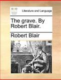 The Grave by Robert Blair, Robert Blair, 1170408907