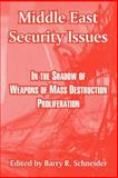 Middle East Security Issues : In the Shadow of Weapons of Mass Destruction Proliferation, , 1410218902