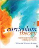 Curriculum Theory : Conflicting Visions and Enduring Concerns, Schiro, Michael Stephen, 141298890X