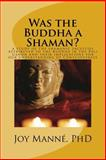 Was the Buddha a Shaman?, Joy Manné, 1481818902
