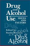 Drug and Alcohol Use : Issues and Factors, Einstein, Stanley, 1489908900