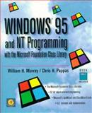Windows 95 and NT Programming with the Microsoft Foundation Class Library, William H. Murray, Chris H. Pappas, 0125118902