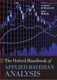 The Oxford Handbook of Applied Bayesian Analysis, West, Mike and O'Hagan, Anthony, 0199548900
