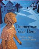 Timmerman Was Here, Colleen Sydor, 0887768903