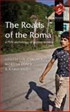 The Roads of the Roma : A PEN Anthology of Gypsy Writers, , 0900458909