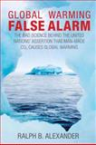 Global Warming False Alarm, Ralph B. Alexander, 0984098909